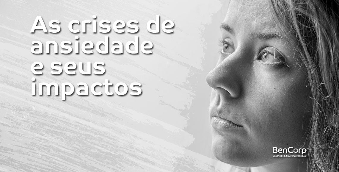 As crises de ansiedade e seus impactos | BenCorp