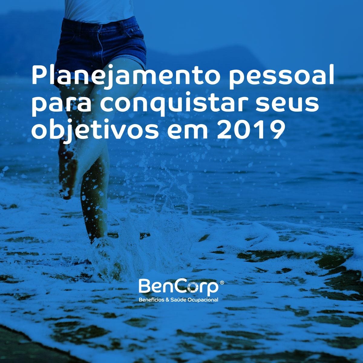 Planejamento pessoal para conquistar seus objetivos em 2019 por BenCorp