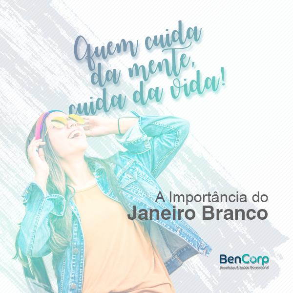 A importância do Janeiro Branco by BenCorp